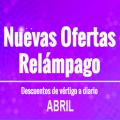 ¡Conoce las Ofertas Relámpago en Abril!
