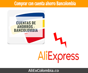 Guía cómo comprar en AliExpress con cuenta de ahorro Bancolombia