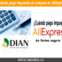 Tips y consejos sobre ¿Cuándo pagar impuestos en AliExpress desde Colombia?